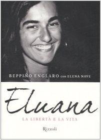Eluana. La libertà e la vita