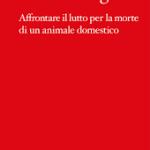 dolore-negato-affrontare-il-lutto-per-la-morte-di-un-animale-domestico