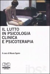Il lutto in clinica e in psicoterapia
