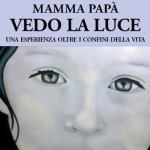mamma-papa-vedo-la-luce